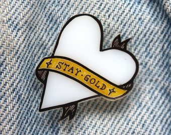 Stay Gold Heart // Sassy Traditional Tattoo Style Banner Brooch // The Outsiders // Robert Frost