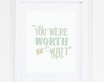 SEAFOAM, Nursery Quote, Nursery Art, Nursery Wall Art, Gold Glitter, You Were Worth The Wait, Modern, PRINTABLE, Instant Download