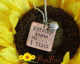 Copper Custom Necklace - Nothing Scares Me I Teach - Teacher's Necklace - Personalized Hand Stamped Jewelry - Teacher Appreciation Gift