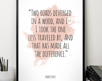 Two roads ..., Robert Frost , Alternative Watercolor Poster, Wall art quote, Motivational quote, Inspirational quote,T