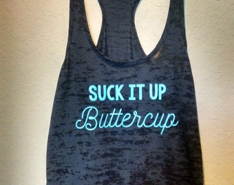 Suck it up Buttercup workout racerback tank in multiple colors