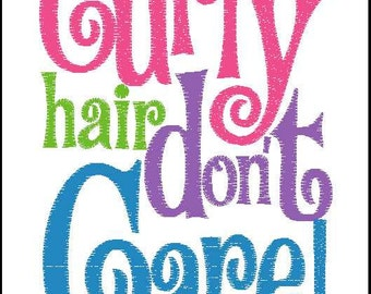Curly hair dont care! 5x7 embroidery design