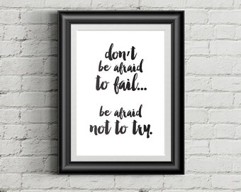 """Typographic Print Wall Art """"Don't be afraid to fail... be afraid not to try."""" - Instant Download PDF file"""