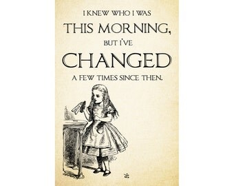 I knew who I was this morning, but I've changed a few times since then - Alice in Wonderland Quote Digital Download - Printable Art Instant