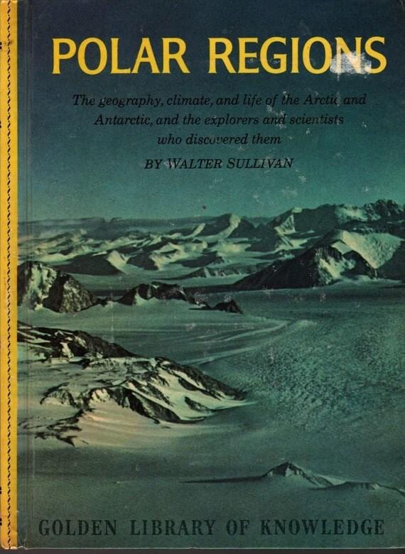 Polar Regions Golden Library of Knowledge - Walter Sullivan - Ray Pioch - 1962 - Vintage Book