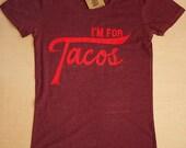 I'm for Tacos Shirt-Burgundy Heather