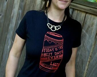 Today is the Best Day Ever Beer Tee Shirt Women's
