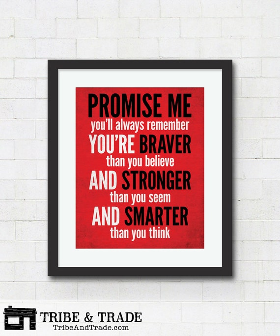 Promise Me You Ll Always Remember You Re Braver By