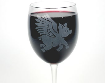 Flying Pig Wine Glass - 12oz etched stemware - when pigs fly