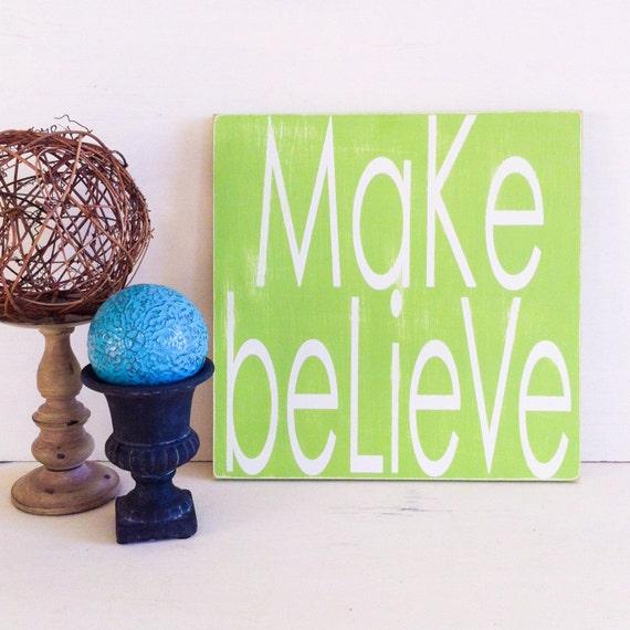 Make Believe sign. Kids room decor. playroom sign. nursery. preschool room. kids art. childrens room decor. custom sign.