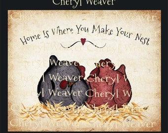 Chickens Primitive  -Chickens-Wall Art-Home Is Where You Build Your Nest-8 by 10 print Country Primitive Folk Art by Cheryl Weaver