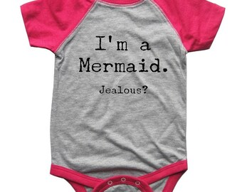 I'm a MERMAID Jealous? BABY Bodysuit Raglan one piece shirt creeper Baseball jersey screenprint Choose Size