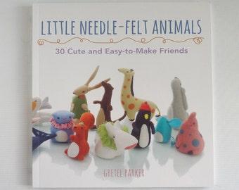 Little Needle Felt Animals by Gretel  Parker SIGNED COPY, animal needle pattern, animal needle felt book, easy animal needle felt