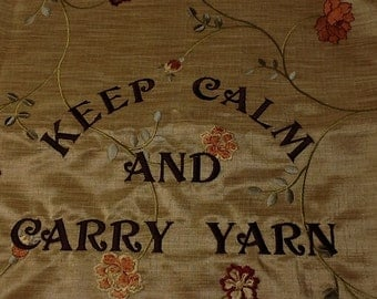 Project Bag, Keep Calm and Carry Yarn  Knitting Crochet, Large Bag 17 x 15 inches
