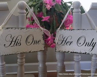 His ONE, Her ONLY, Chair Signs, Wedding Signs, Bride and Groom Signs, 9 x 5