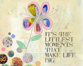 The Littlest Moments, Inspirational Collage Art Print