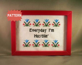 PDF/JPEG Everyday I'm Hustlin' (Pattern)