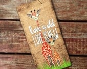 Giraffe Nursery Sign - Beatles quote - Mama & baby - Love is old, love is new