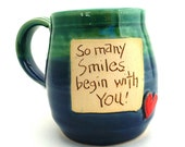 Handmade Pottery Mug So Many Smiles Begin With You pottery and ceramics by Jewel Pottery