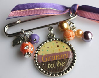 Granny to be Pin, Grandma To Be Pin, Personalized Gift, Mommy To Be,Granny To Be, Pin Brooch, Birth Announcement