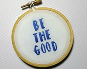 Be The Good : Embroidery Hoop Decor