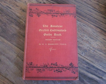 The Amateur Orchid Cultivators Guide Book by H.A. Burberry  Hardcover