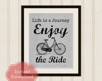 BIKE Printable, LIFE is a JOURNEY Enjoy The Ride, Bicycle Art Print, 8x10 Instant Download,