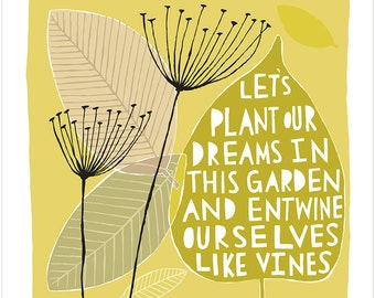 Let's Plant Our Dreams In This Garden - Fine Art Print