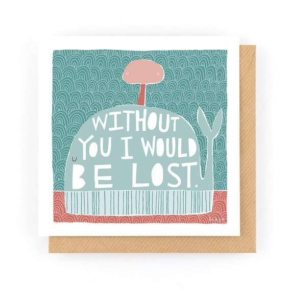 Without You I Would Be Lost - Greeting Card (1-12C)