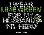 I wear Lime Green for my Husband Awareness ribbon