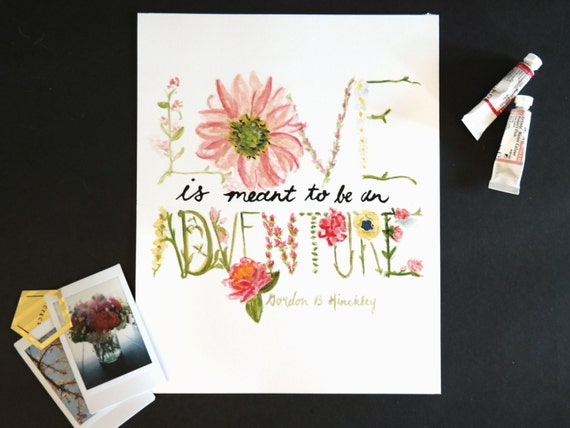 "Watercolor Wednesday Series: ""Love is meant to be an adventure"" art print of an original watercolor illustration"