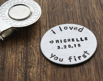 I Loved You First Golf Ball Marker Personalized Dad Gift Personalized Father of the Bride Gift Golf Marker Wedding Gift Bride Dad Gift