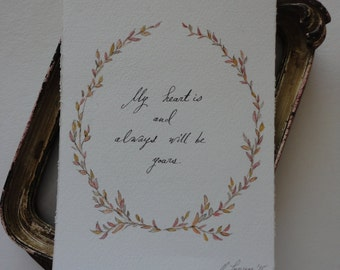 Sale.  Was 40, now 30. Jane Austen Quote original watercolor.  My heart is and always will be yours.  Sense and Sensibility.