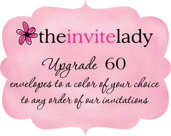 Upgrade 60 envelopes to a color of your choice, to any order from The Invite Lady