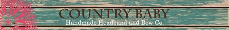 Country Baby Handmade Headband and Bow Co.