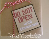 Printable- PDF- Do Not Open Until Christmas- Christmas Package Gift Tag