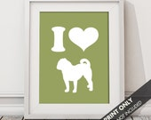 I LOVE PUGS - Art Print (Featured in Olive) Keep Calm Art Prints and Posters