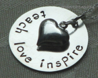 Teach Love Inspire with heart, for a special teacher or mentor in your life