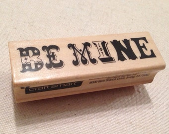 Be Mine Wood Mounted Rubber Stamp