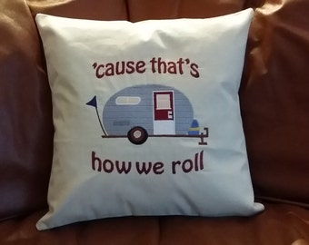 """Embroidered Pillow Camping Humor pillow for camper RV throw pillow measuring 16"""" X 16"""""""