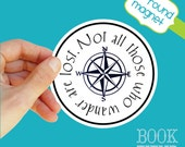 """4"""" round magnet   not all those who wander are lost"""