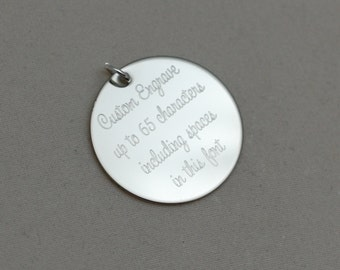 "custom engraved with any words (SWEETHEART FONT) --- engraved stainless steel, sterling silver or 14kt gold filled 1"" round charm"