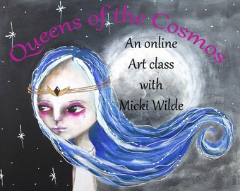 Queens of the Cosmos - A self paced online art workshop with Micki Wilde.