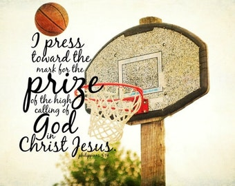 Sports Christian quote Basketball Bible verse Athletic Scripture art press toward mark prize high calling God Christ Jesus Philippians 3