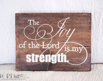 The Joy of the Lord is my Strength Scripture Wood Sign - 9 x 12 - Ready to ship
