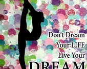 Live Your Dream -Gymnastics Poster- Print can be personalized- Choose your size and Color