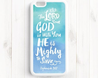 Zephaniah 3:17 The LORD your God is with you, He is Might to Save, Bible Verse Quote, iPhone 7 4s 5s 5c 5 6 6 Plus Case, Samsung Galaxy Qt52