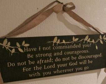 Have I not commanded you BE STRONG amd COURAGEOUS rustic primitive bible verse sign with birds