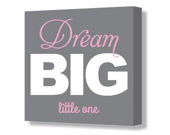 Pink and Gray Baby Girl Nursery Sign Dream Big Little One Nursery Canvas Decor