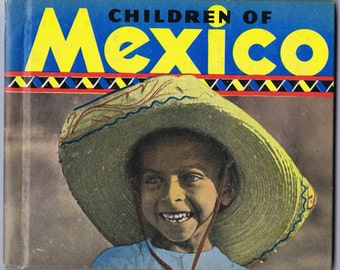 Children of Mexico Vintage Thirties Children's Book Photographs Mexican Family Life History Culture